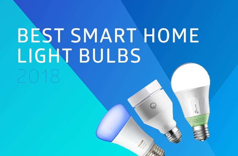 Best Smart Home Light Bulbs for 2019